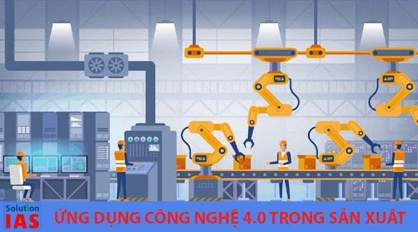 Ứng dụng công nghệ 4.0 trong sản xuất