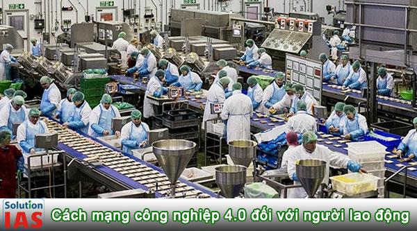 Ảnh hưởng cách mạng công nghiệp 4.0 đến người lao động